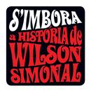 S'Imbora - A História De Wilson Simonal/Wilson Simonal