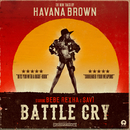 Battle Cry/Havana Brown