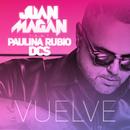 Vuelve (feat. Paulina Rubio, DCS)/Juan Magan