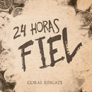 24 Horas Fiel/Coral Resgate