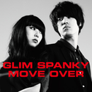 MOVE OVER/GLIM SPANKY