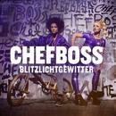 Blitzlichtgewitter (EP)/Chefboss
