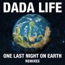 One Last Night On Earth (Remixes)/Dada Life