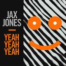 Yeah Yeah Yeah/Jax Jones