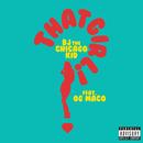 That Girl (feat. OG Maco)/BJ The Chicago Kid