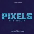 Pixels: The Movie (Original Motion Picture Soundtrack)/Henry Jackman