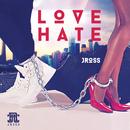 Love Hate/JRoss