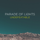 Undefeatable/Parade Of Lights