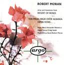 Robert Moran: Desert of Roses; Open Veins; Ten Miles High Over Albania/Piano Circus