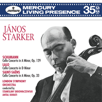 Schumann: Cello Concerto; Lalo: Cello Concerto; Saint-Saens: Cello Concerto No.1/Janos Starker, London Symphony Orchestra, Stanislaw Skrowaczewski, Antal Dorati