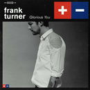 Glorious You/Frank Turner