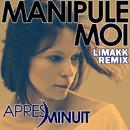Manipule-moi (Remix Limakk)/Après Minuit