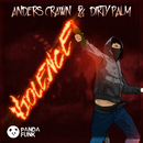 Violence (Original Mix)/Anders Crawn, Dirty Palm
