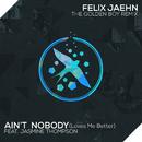 Ain't Nobody (Loves Me Better) (The Golden Boy Remix) (feat. Jasmine Thompson)/Felix Jaehn