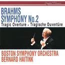 Brahms: Symphony No. 2; Tragic Overture/Bernard Haitink, Boston Symphony Orchestra
