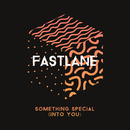 Something Special (Into You)/Fastlane