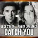 Catch You/Luke O'Shea, Amber Lawrence