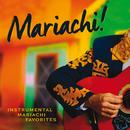 Mariachi!/The Mariachi Boys