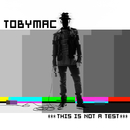 This Is Not A Test (Deluxe Edition)/TobyMac