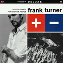 Positive Songs For Negative People (Deluxe)/Frank Turner