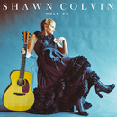 Hold On/Shawn Colvin