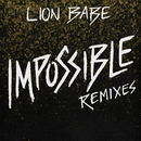 Impossible (Remixes)/LION BABE