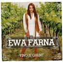 Vino je grunt (feat. Frantisek Segrado)/Ewa Farna