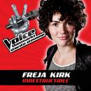 Indestructible (Voice - Danmarks Største Stemme fra TV2)/Freja Kirk