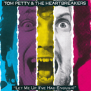 Let Me Up (I've Had Enough)/Tom Petty And The Heartbreakers