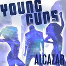 Young Guns (Go For It)/Alcazar