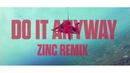 Do It Anyway(Zinc Remix / Audio)/Sinead Harnett
