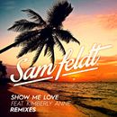 Show Me Love (EDX Remix / Radio Edit) (feat. Kimberly Anne)/Sam Feldt