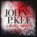 Level Next/John P. Kee