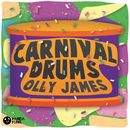 Carnival Drums (Original Mix)/Olly James