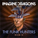 Shots (The Funk Hunters Remix)/Imagine Dragons