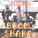It's Our Game (No Need To Claim)/Boom Shaka