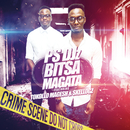 Bitsa Magata (feat. Tokollo, Skelogz)/PS-DJz