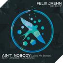 Ain't Nobody (Loves Me Better) (Remix EP) (feat. Jasmine Thompson)/Felix Jaehn