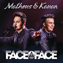 Face A Face (Live)/Matheus & Kauan