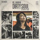 Dirty Soul/Ms Murphy