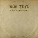 Burning Bridges/Bon Jovi