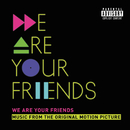 We Are Your Friends (Music From The Original Motion Picture/Deluxe)/Various Artists