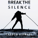 Break The Silence/Carbon Airways