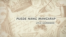 Puede Nang Mangarap(Lyric Video)/Lyca Gairanod