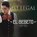 Lo Legal (Versión Mariachi)/El Bebeto