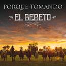 Porque Tomando (Versión Mariachi)/El Bebeto