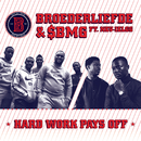 Hard Work Pays Off (feat. Nev-ielgg)/Broederliefde, SBMG