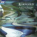 Korngold: Fairytale Pictures and other Orchestral Music/Bruckner Orchester Linz, Caspar Richter