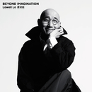 Beyond Imagination (Deluxe)/Lowell Lo
