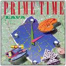 Prime Time/Lava